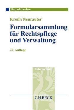 Formularsammlung für Rechtspflege und Verwaltung von Böhme,  Werner, Fleck,  Dieter, Kroiß,  Ludwig, Neurauter,  Irene