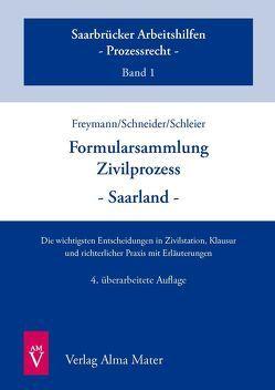 Formularsammlung Zivilprozess – Saarland von Freymann,  Hans-Peter, Schleier,  Holger, Schneider,  Winfried-Thomas