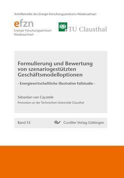 Formulierung und Bewertung von szenariogestützten Geschäftsmodelloptionen von van Cayzeele,  Sebastian