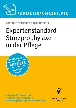 Formulierungshilfen Expertenstandard Sturzprophylaxe in der Pflege von Hellmann,  Stefanie, Rößlein,  Rosa