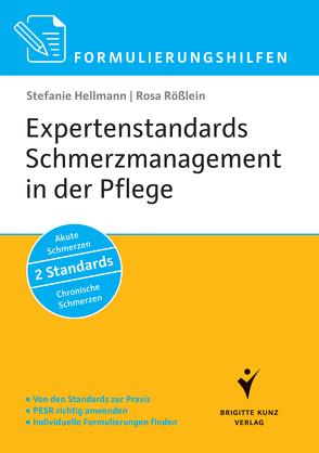 Formulierungshilfen Expertenstandards Schmerzmanagement in der Pflege von Hellmann,  Stefanie, Rößlein,  Rosa