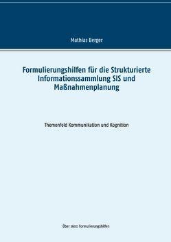 Formulierungshilfen für die Strukturierte Informationssammlung SIS und Maßnahmenplanung von Berger,  Mathias
