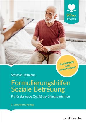 Formulierungshilfen Soziale Betreuung von Hellmann,  Stefanie
