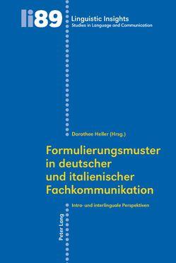 Formulierungsmuster in deutscher und italienischer Fachkommunikation von Heller,  Dorothee