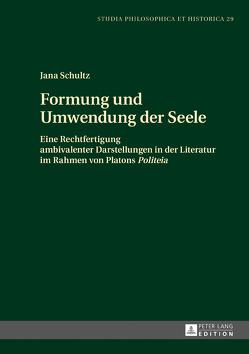 Formung und Umwendung der Seele von Schultz,  Jana