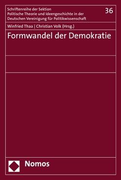 Formwandel der Demokratie von Thaa,  Winfried, Volk,  Christian