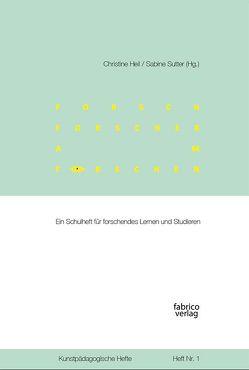 forsch – forscher – am forschen von Heil,  Christine