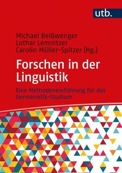 Forschen in der Linguistik von Beißwenger,  Michael, Lemnitzer,  Lothar, Müller-Spitzer,  Carolin
