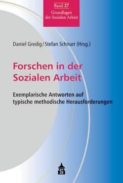 Forschen in der Sozialen Arbeit von Gredig,  Daniel, Schnurr,  Stefan