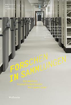 Forschen in Sammlungen von Burschel,  Peter, Gleixner,  Ulrike, Steyer,  Timo, von Lüneburg,  Marie