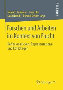 Forschen und Arbeiten im Kontext von Flucht von Kaufmann,  Margrit E., Nimführ,  Sarah, Otto,  Laura, Schütte,  Dominik