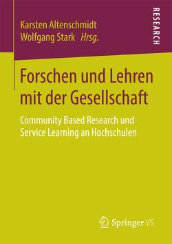 Forschen und Lehren mit der Gesellschaft von Altenschmidt,  Karsten, Stark,  Wolfgang