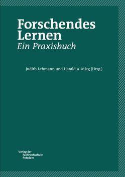 Forschendes Lernen. Ein Praxisbuch von Lehmann,  Judith, Mieg,  Harald A.
