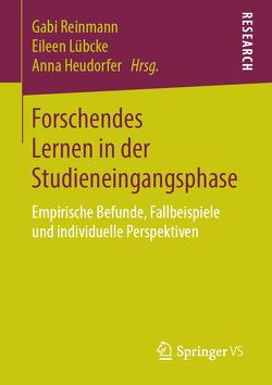 Forschendes Lernen in der Studieneingangsphase von Heudorfer,  Anna, Lübcke,  Eileen, Reinmann,  Gabi