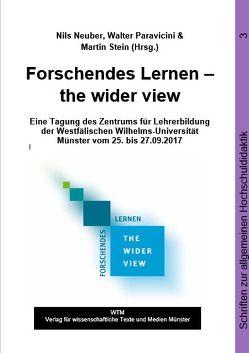 Forschendes Lernen – the wider view von Neuber,  Nils, Paravicini,  Walther, Stein,  Martin
