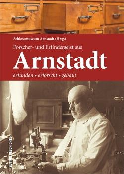 Forscher- und Erfindergeist aus Arnstadt von Schloßmuseum Arnstadt (Hrsg.),  NN
