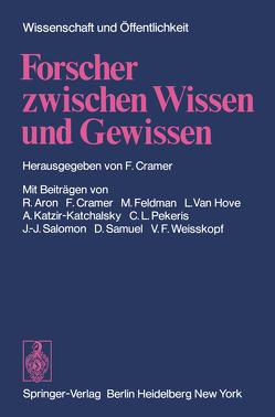 Forscher zwischen Wissen und Gewissen von Cramer,  F.