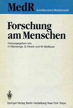 Forschung am Menschen von Buchborn,  E., Deutsch,  E., Gladtke,  E., Gundert-Remy,  U., Hasskarl,  H., Hirsch,  G., Horbach,  L., Kleinsorge,  H., Koslowski,  L., Lang,  A.R., Lewandowski,  G., Sewering,  H.-J., Weißauer,  W.