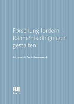 Forschung fördern – Rahmenbedingungen gestalten! von AQ Austria – Agentur für Qualitätssicherung und Akkreditierung Austria
