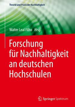 Forschung für Nachhaltigkeit an deutschen Hochschulen von Leal Filho,  Walter