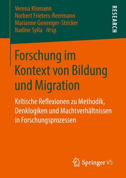 Forschung im Kontext von Bildung und Migration von Frieters-Reermann,  Norbert, Genenger-Stricker,  Marianne, Klomann,  Verena, Sylla,  Nadine