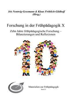 Forschung in der Frühpädagogik X von Fröhlich-Gildhoff,  Klaus, Nentwig-Gesemann,  Iris