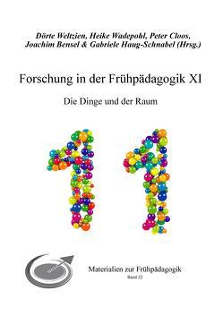 Forschung in der Frühpädagogik XI von Bensel,  Joachim, Cloos,  Peter, Haug-Schnabel,  Gabriele, Wadepohl,  Heike, Weltzien,  Dörte
