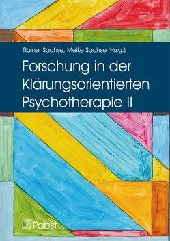 Forschung in der Klärungsorientierten Psychotherapie II von Sachse,  Meike, Sachse,  Rainer