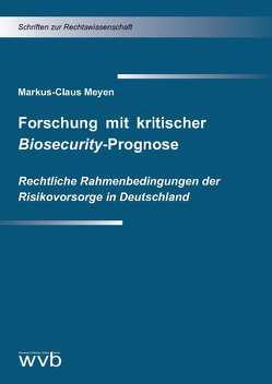 Forschung mit kritischer Biosecurity-Prognose von Meyen,  Markus-Claus