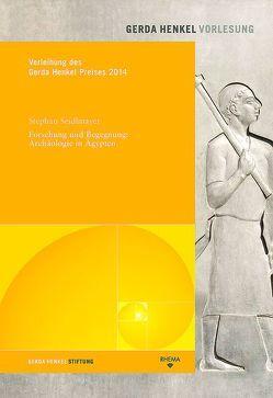 Forschung und Begegnung: Archäologie in Ägypten von Hanssler,  Michael, Loprieno,  Antonio, Schulz-Dornburg,  Julia, Seidlmayer,  Stephan, Wanka,  Johanna