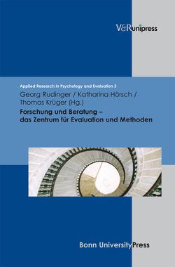 Forschung und Beratung – Das Zentrum für Evaluation und Methoden von Krueger,  Thomas, Olejniczak,  Katharina, Rudinger,  Georg