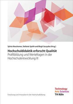 Forschung und Innovation in der Hochschulbildung – Band 4 von Heuchemer,  Sylvia, Spöth,  Stefanie, Szczyrba,  Birgit