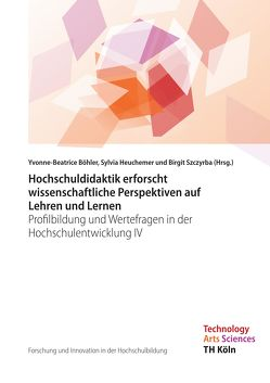 Forschung und Innovation in der Hochschulbildung – Band 5 von Böhler,  Yvonne-Beatrice, Heuchemer,  Sylvia, Szczyrba,  Birgit