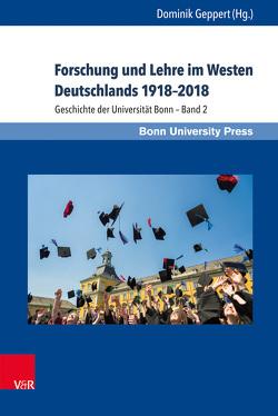 Forschung und Lehre im Westen Deutschlands 1918–2018 von Geppert,  Dominik