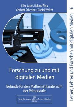 Forschung zu und mit digitalen Medien von Ladel,  Silke, Rink,  Roland, Schreiber,  Christof, Walter,  Daniel