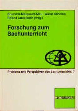 Forschung zum Sachunterricht von Köhnlein,  Walter, Lauterbach,  Roland, Marquardt-Mau,  Brunhilde