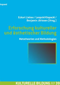 Forschung zur Kulturellen Bildung von Jörissen,  Benjamin, Klepacki,  Leopold, Liebau,  Eckart