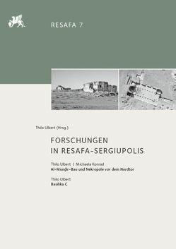 Forschungen in Resafa-Sergiupolis von Ulbert,  Thilo