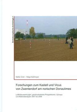 Forschungen zum Kastell und Vicus von Zwentendorf am norischen Donaulimes von Groh,  Stefan, Sedlmayer,  Helga