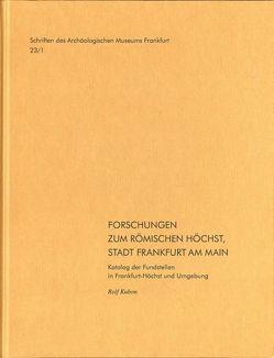 Forschungen zum römischen Höchst, Stadt Frankfurt am Main. von Kubon,  Rolf