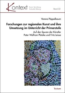 Forschungen zur regionalen Kunst und ihre Umsetzung im Unterricht der Primarstufe von Pöppelbaum,  Verena