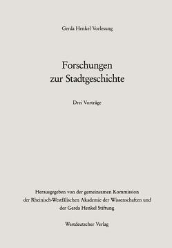Forschungen zur Stadtgeschichte von Gall,  Lothar, Giovannini,  Adalberto, Vermalst,  Adriaan