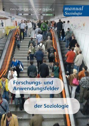 Forschungs- und Anwendungsfelder der Soziologie von Flicker,  Eva, Forster,  Rudolf, Pritz,  Sarah Miriam