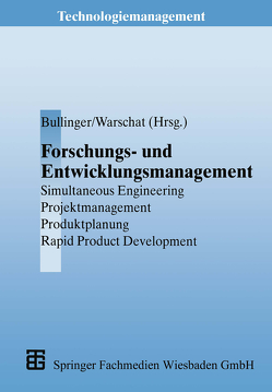 Forschungs- und Entwicklungsmanagement von Bullinger,  Hans-Jörg, Warschat,  Joachim