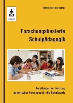 Forschungsbasierte Schulpädagogik von Wellenreuther,  Martin