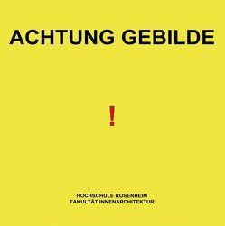Forschungsbericht: Achtung Gebilde von Bosnjak,  A., Dih,  Denise, Dittrich,  A., Günther,  Katrin, Monschein,  Thorsten, Scheitinger,  Otto