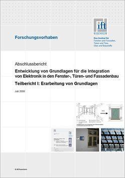 Forschungsbericht: Entwicklung von Grundlagen für die Integration von Elektronik in den Fenster-, Türen- und Fassadenbau von ift Rosenheim GmbH