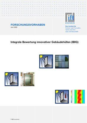 Forschungsbericht: Integrale Bewertung innovativer Gebäudehüllen (IBIG), Gesamtausgabe von ift Rosenheim GmbH