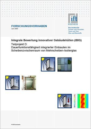 Forschungsbericht: Integrale Bewertung innovativer Gebäudehüllen (IBIG), Teilbericht D von ift Rosenheim GmbH