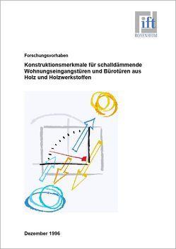 Forschungsbericht: Konstruktionsmerkmale für schalldämmende Wohnungseingangstüren und Bürotüren aus Holz und Holzwerkstoffen von ift Rosenheim GmbH